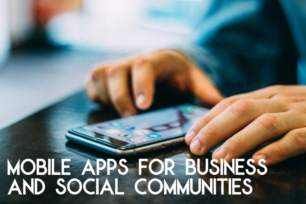 Mobile Apps For Business and Social Communities